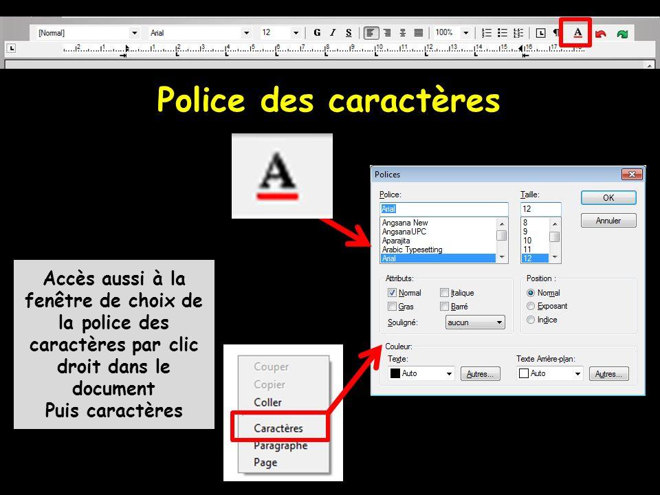 Police des caractères Accès aussi à la fenêtre de choix de la police des caractères par clic droit dans le document.