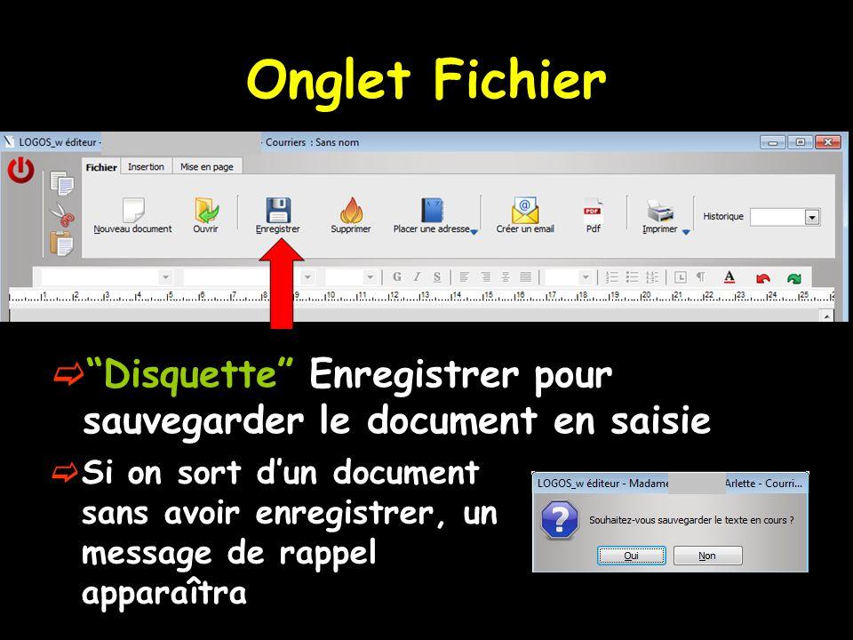 Onglet Fichier Disquette Enregistrer pour sauvegarder le document en saisie.
