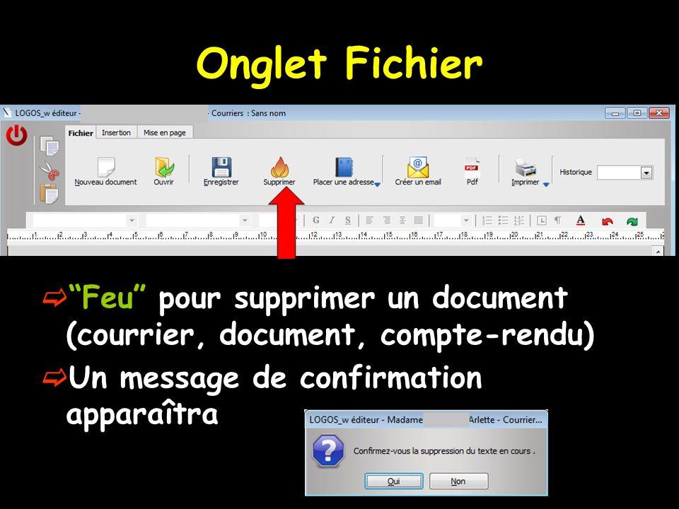 Onglet Fichier Feu pour supprimer un document (courrier, document, compte-rendu) Un message de confirmation apparaîtra.