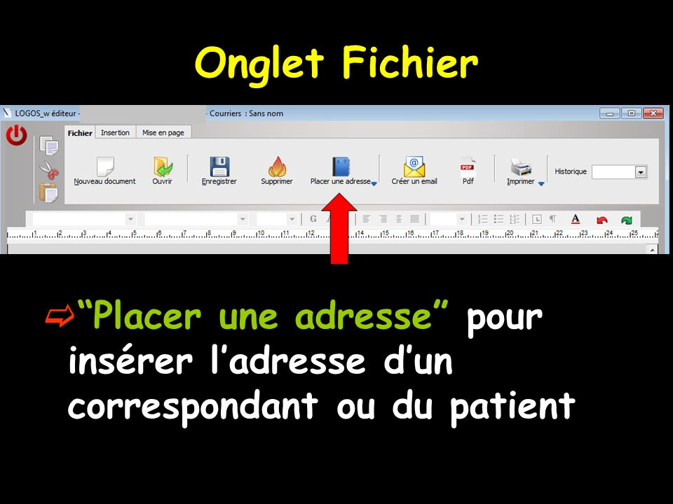 Onglet Fichier Placer une adresse pour insérer l'adresse d'un correspondant ou du patient
