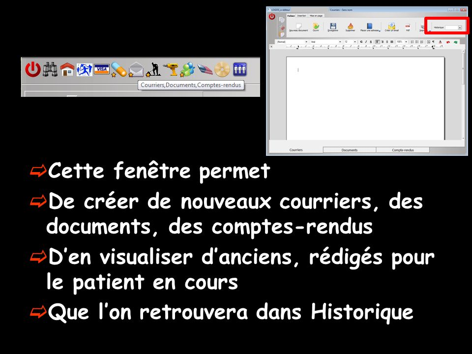Cette fenêtre permet De créer de nouveaux courriers, des documents, des comptes-rendus. D'en visualiser d'anciens, rédigés pour le patient en cours.
