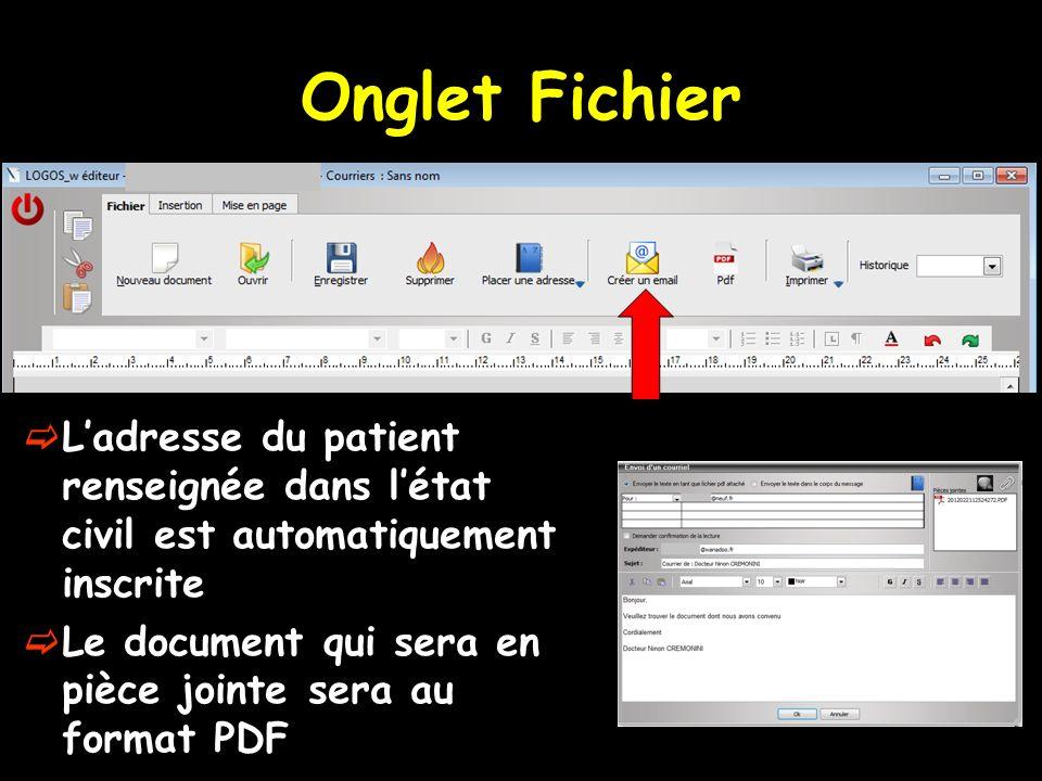 Onglet Fichier L'adresse du patient renseignée dans l'état civil est automatiquement inscrite.