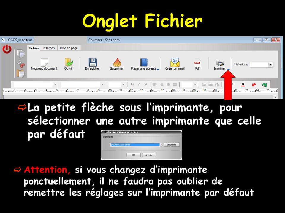 Onglet Fichier La petite flèche sous l'imprimante, pour sélectionner une autre imprimante que celle par défaut.