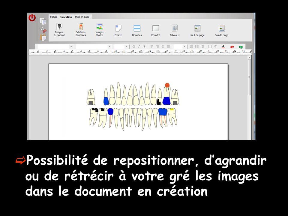 Possibilité de repositionner, d'agrandir ou de rétrécir à votre gré les images dans le document en création