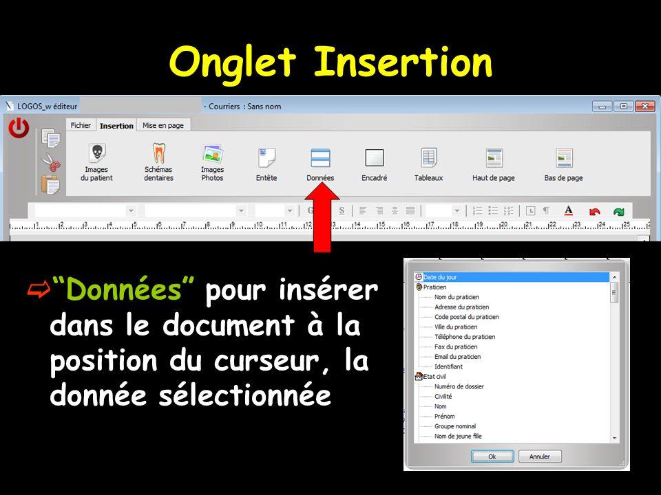 Onglet Insertion Données pour insérer dans le document à la position du curseur, la donnée sélectionnée.