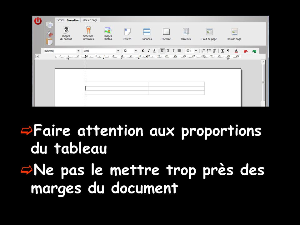 Faire attention aux proportions du tableau