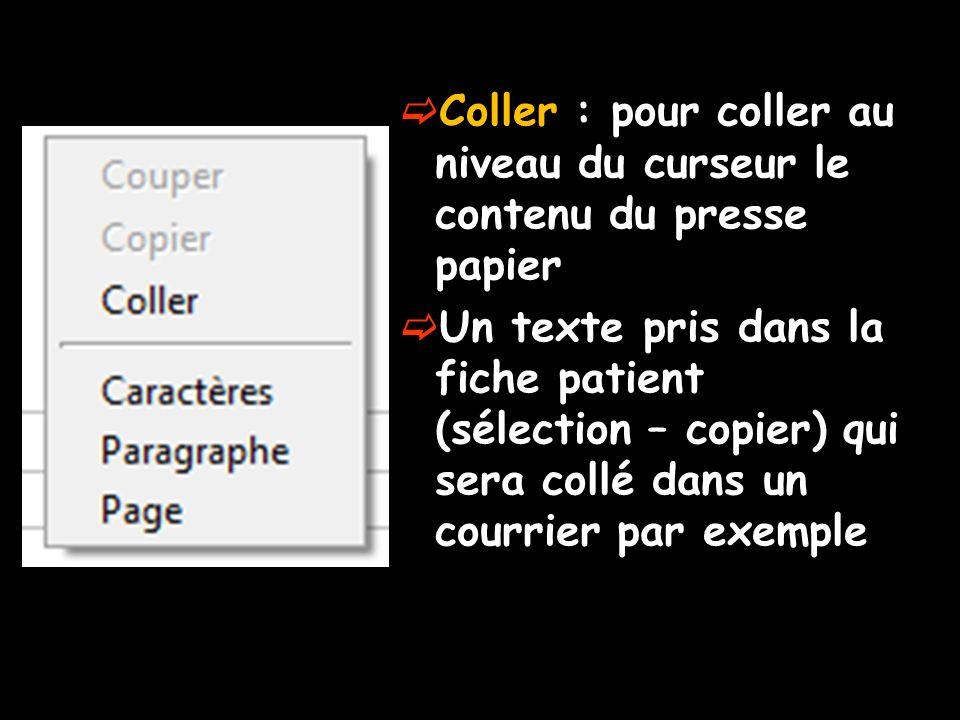 Coller : pour coller au niveau du curseur le contenu du presse papier