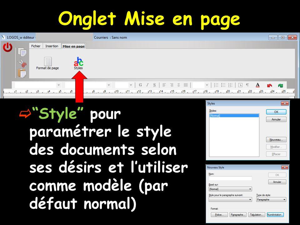 Onglet Mise en page Style pour paramétrer le style des documents selon ses désirs et l'utiliser comme modèle (par défaut normal)