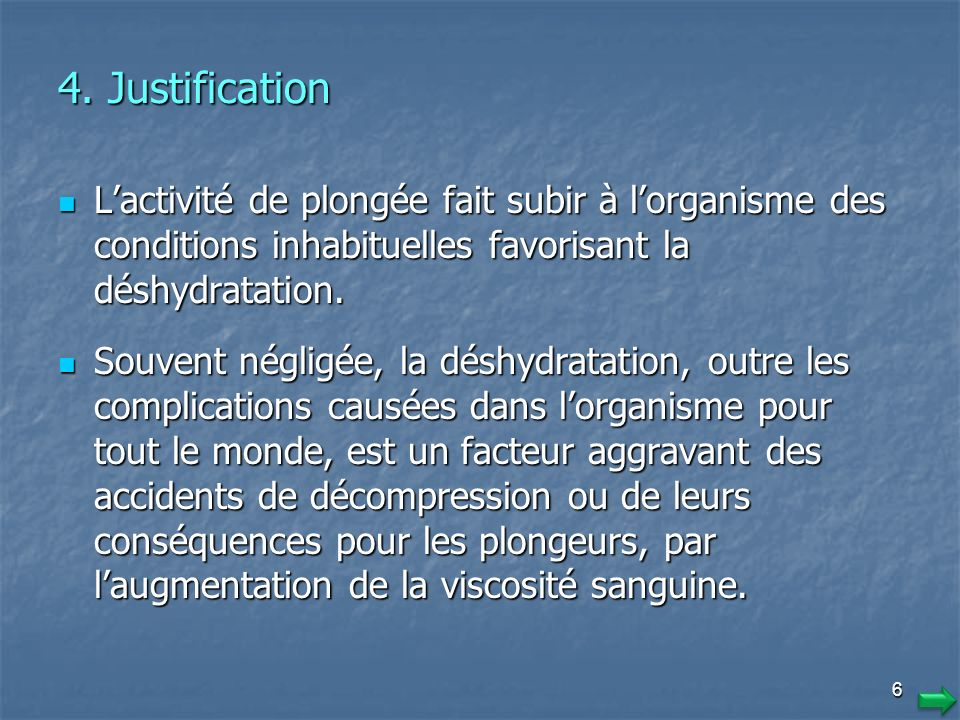 4. Justification L'activité de plongée fait subir à l'organisme des conditions inhabituelles favorisant la déshydratation.