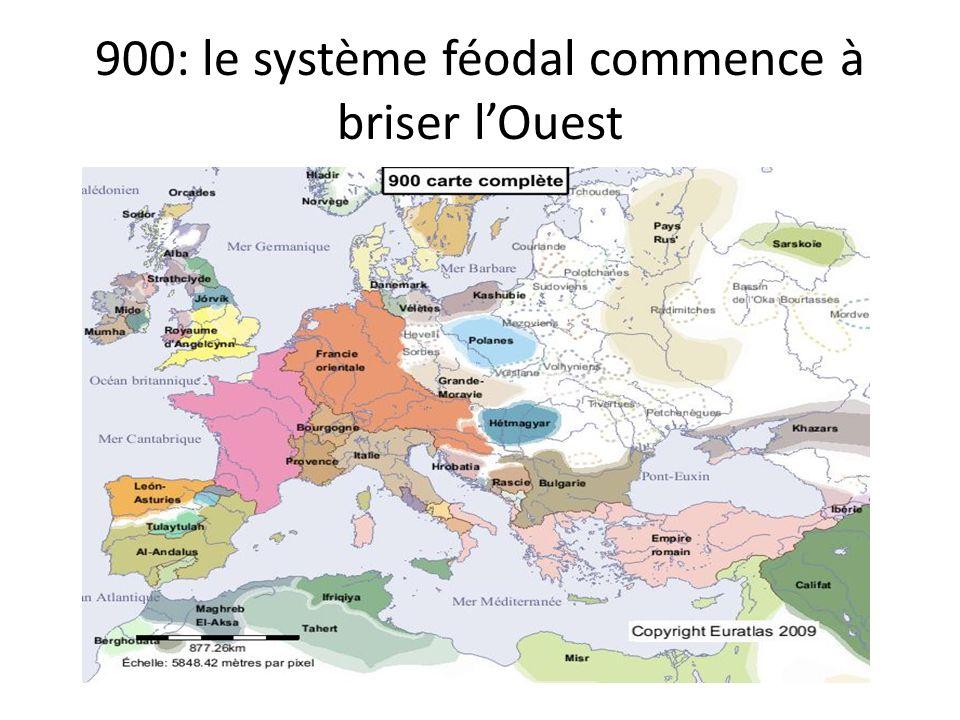 900: le système féodal commence à briser l'Ouest