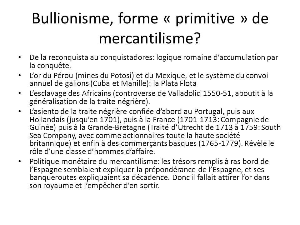 Bullionisme, forme « primitive » de mercantilisme
