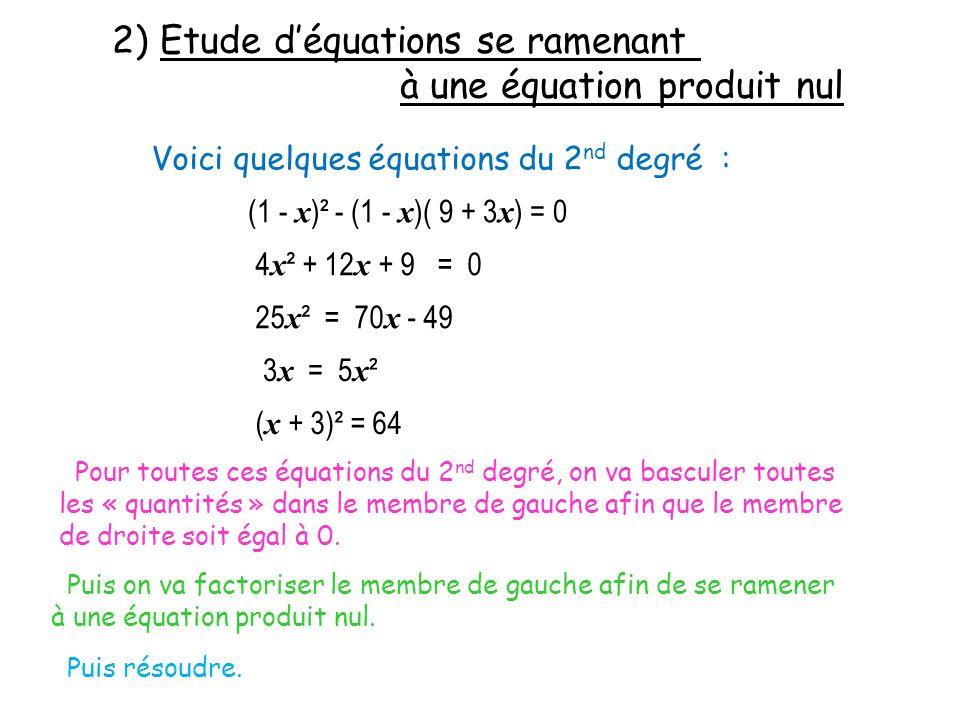 2) Etude d'équations se ramenant à une équation produit nul