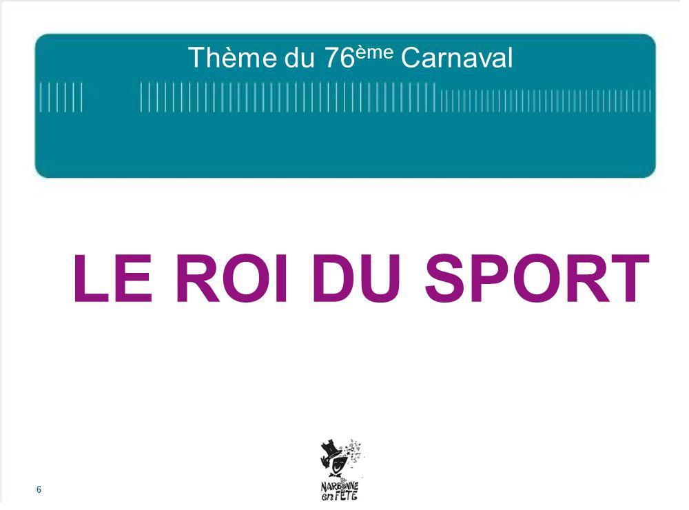 Thème du 76ème Carnaval LE ROI DU SPORT