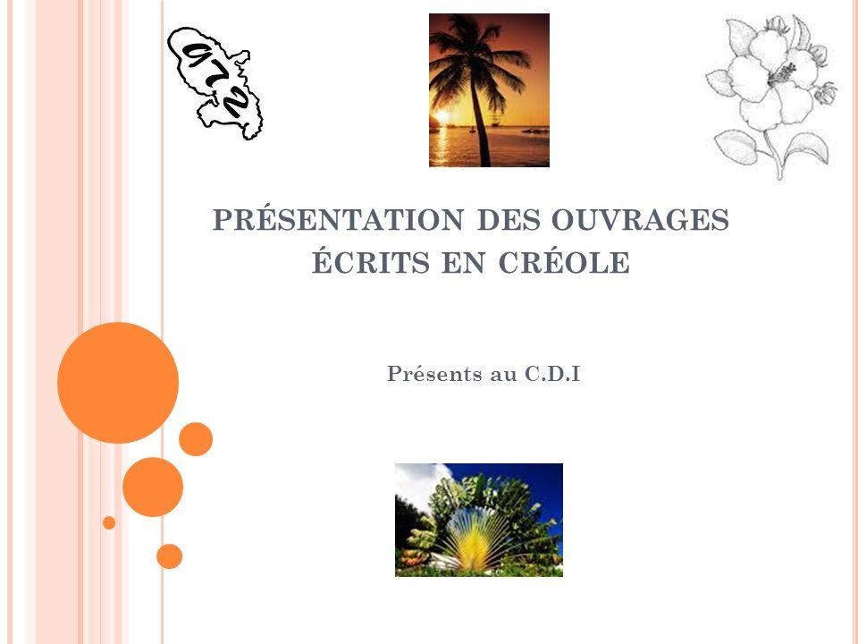 présentation des ouvrages écrits en créole