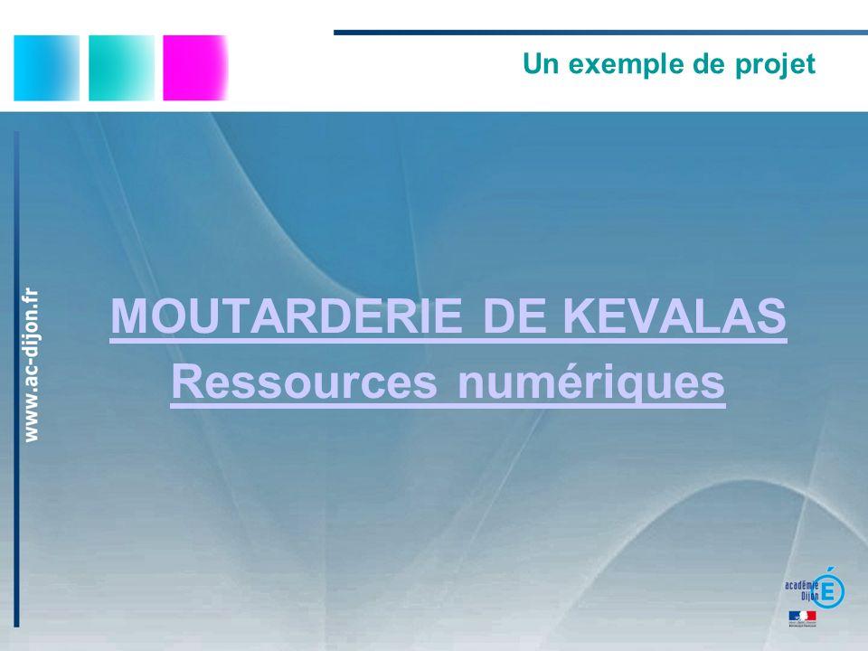 MOUTARDERIE DE KEVALAS Ressources numériques
