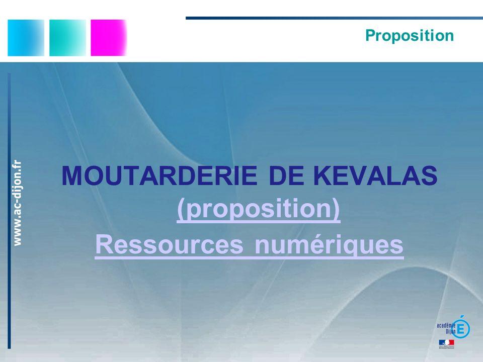 MOUTARDERIE DE KEVALAS (proposition) Ressources numériques