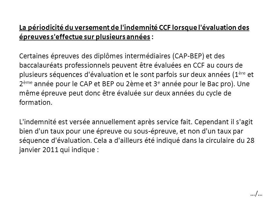 La périodicité du versement de l indemnité CCF lorsque l évaluation des épreuves s effectue sur plusieurs années :