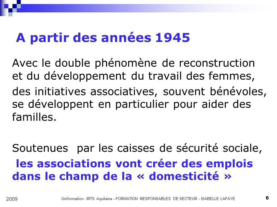 A partir des années 1945 Avec le double phénomène de reconstruction et du développement du travail des femmes,