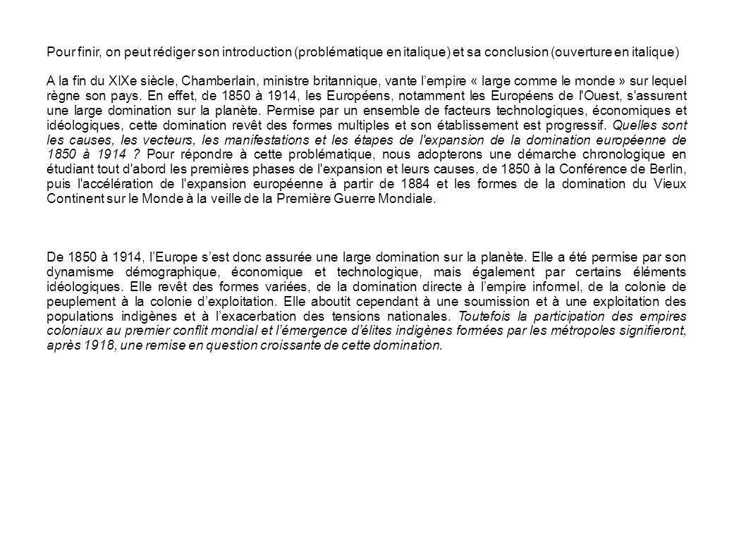 Pour finir, on peut rédiger son introduction (problématique en italique) et sa conclusion (ouverture en italique)