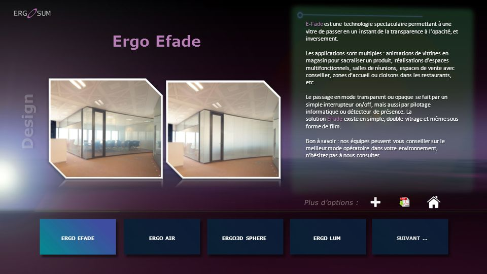 E-Fade est une technologie spectaculaire permettant à une vitre de passer en un instant de la transparence à l'opacité, et inversement.