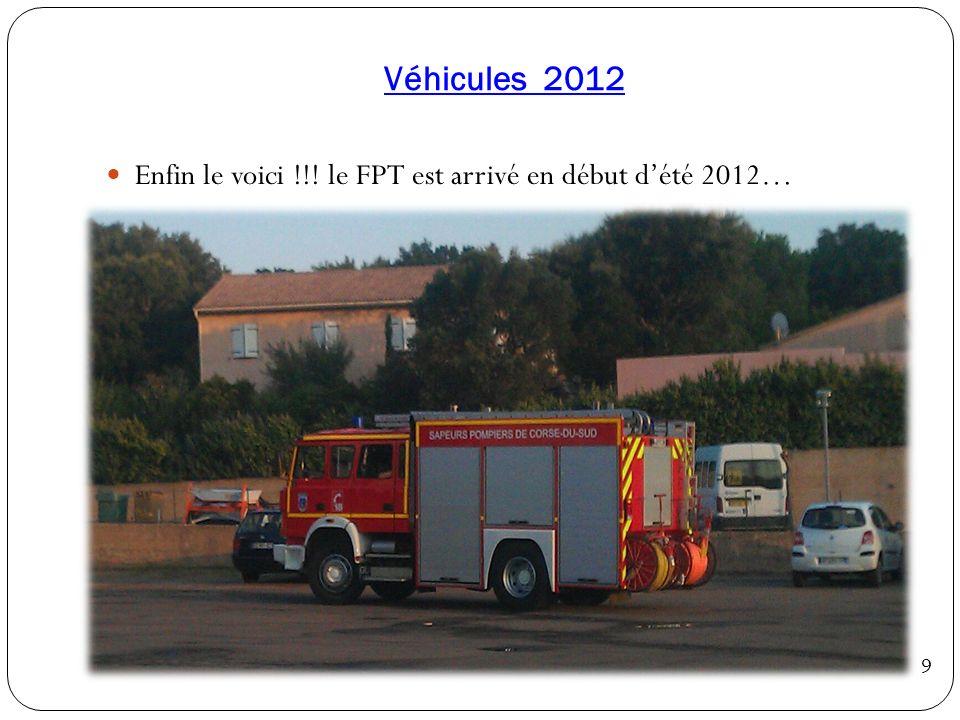 Véhicules 2012 Enfin le voici !!! le FPT est arrivé en début d'été 2012… 9