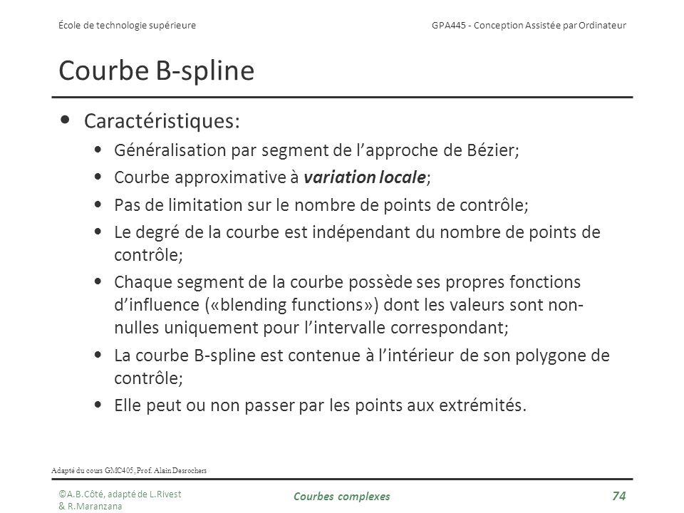 Courbe B-spline Caractéristiques: