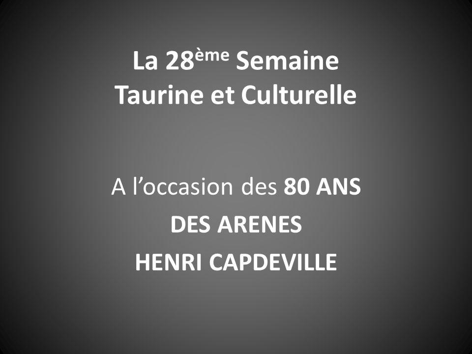 La 28ème Semaine Taurine et Culturelle