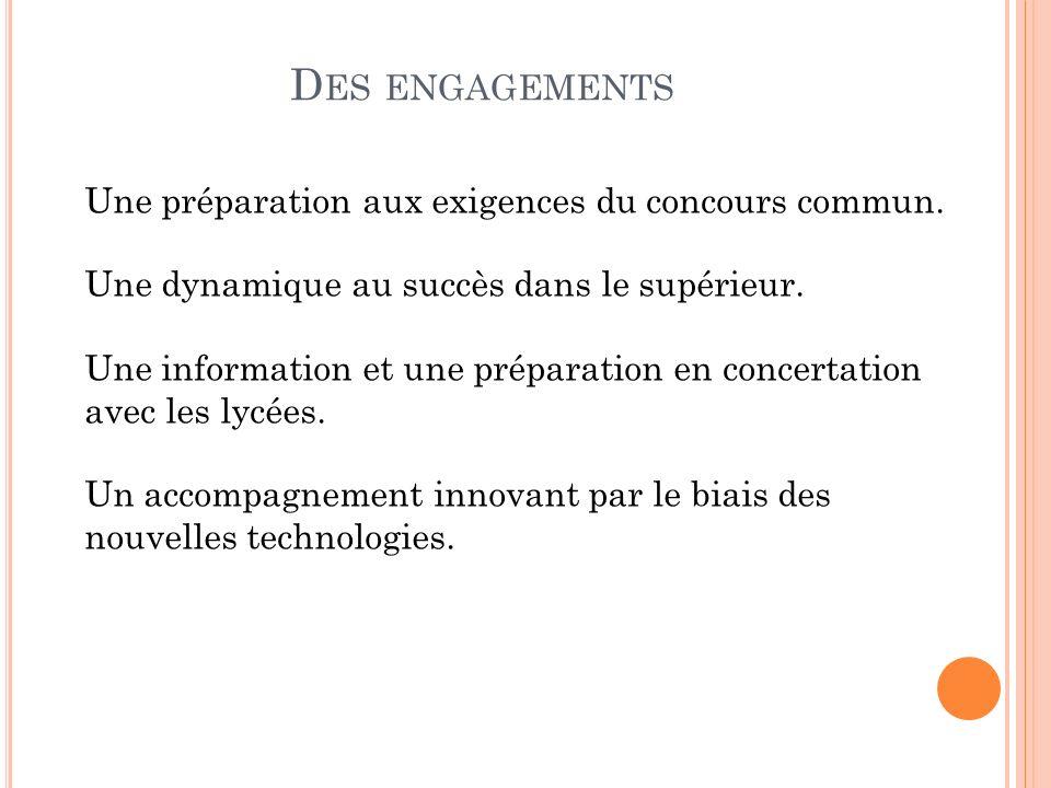 Des engagements Une préparation aux exigences du concours commun.