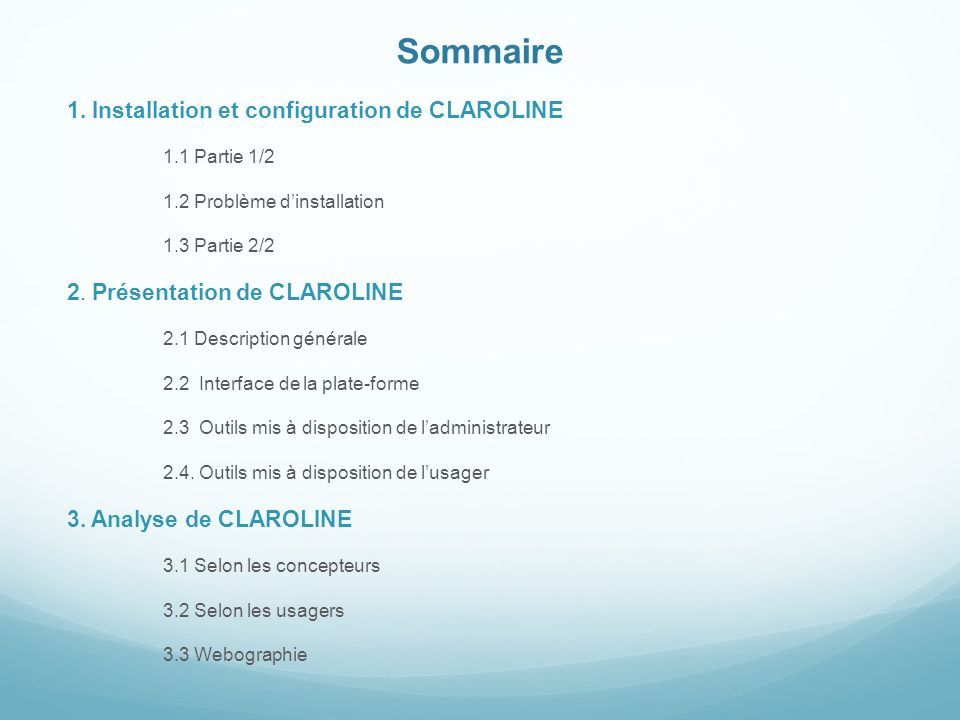 Sommaire 1. Installation et configuration de CLAROLINE