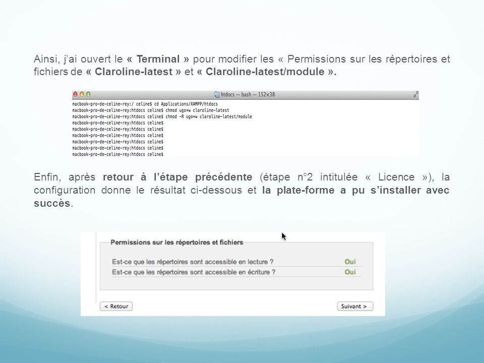 Ainsi, j'ai ouvert le « Terminal » pour modifier les « Permissions sur les répertoires et fichiers de « Claroline-latest » et « Claroline-latest/module ».