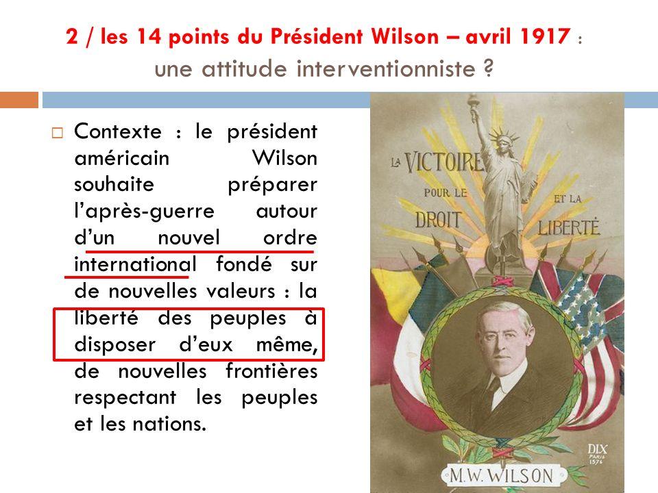 2 / les 14 points du Président Wilson – avril 1917 : une attitude interventionniste