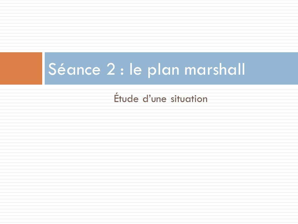 Séance 2 : le plan marshall