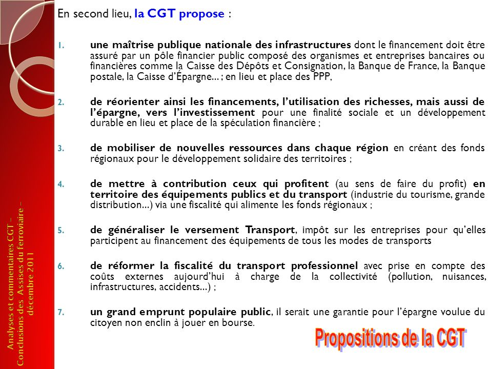En second lieu, la CGT propose :