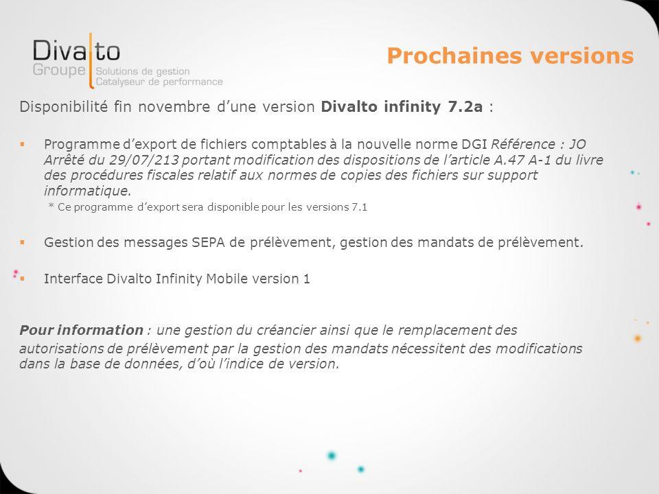 Prochaines versions Disponibilité fin novembre d'une version Divalto infinity 7.2a :