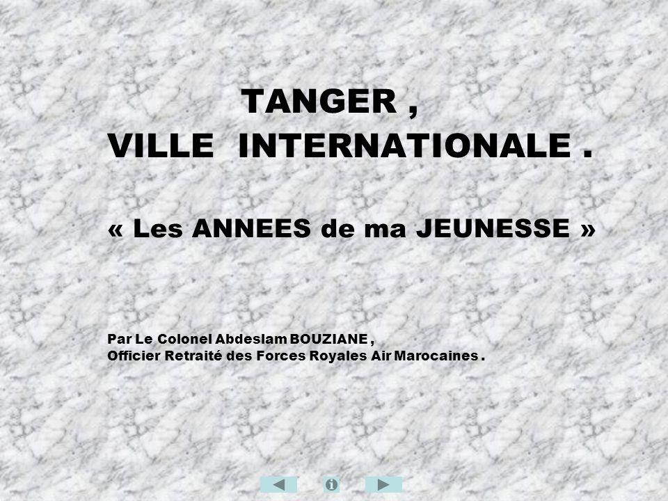 TANGER , VILLE INTERNATIONALE . « Les ANNEES de ma JEUNESSE »