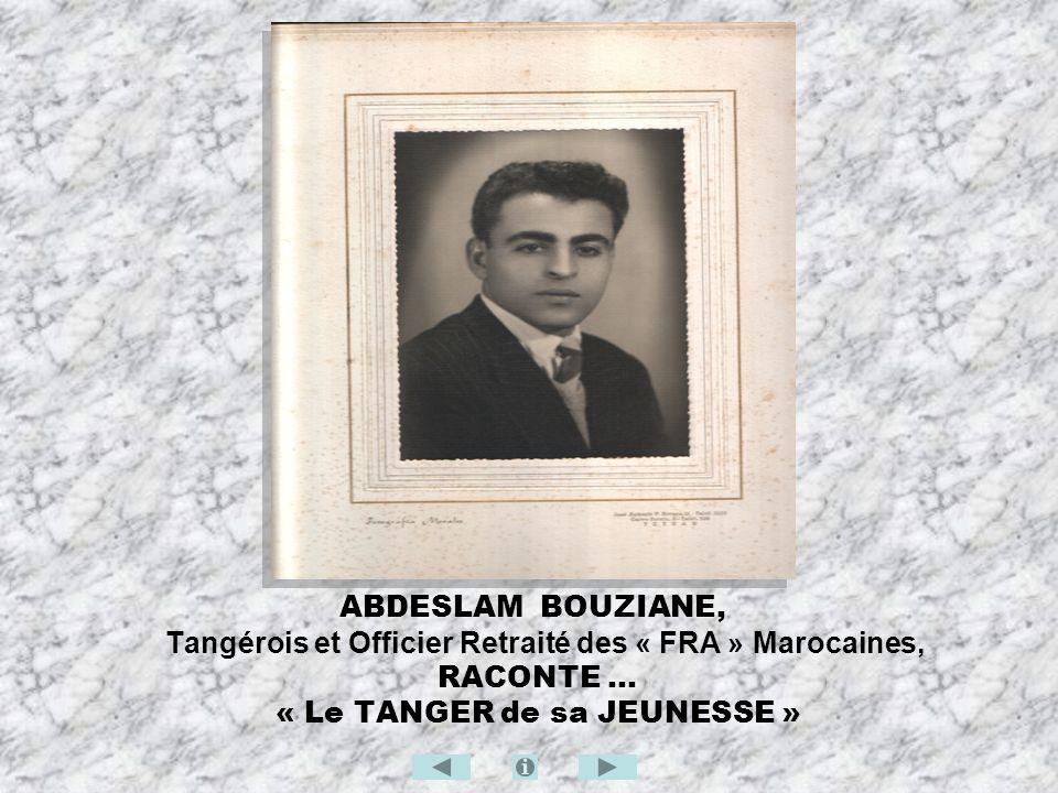 Tangérois et Officier Retraité des « FRA » Marocaines, RACONTE …