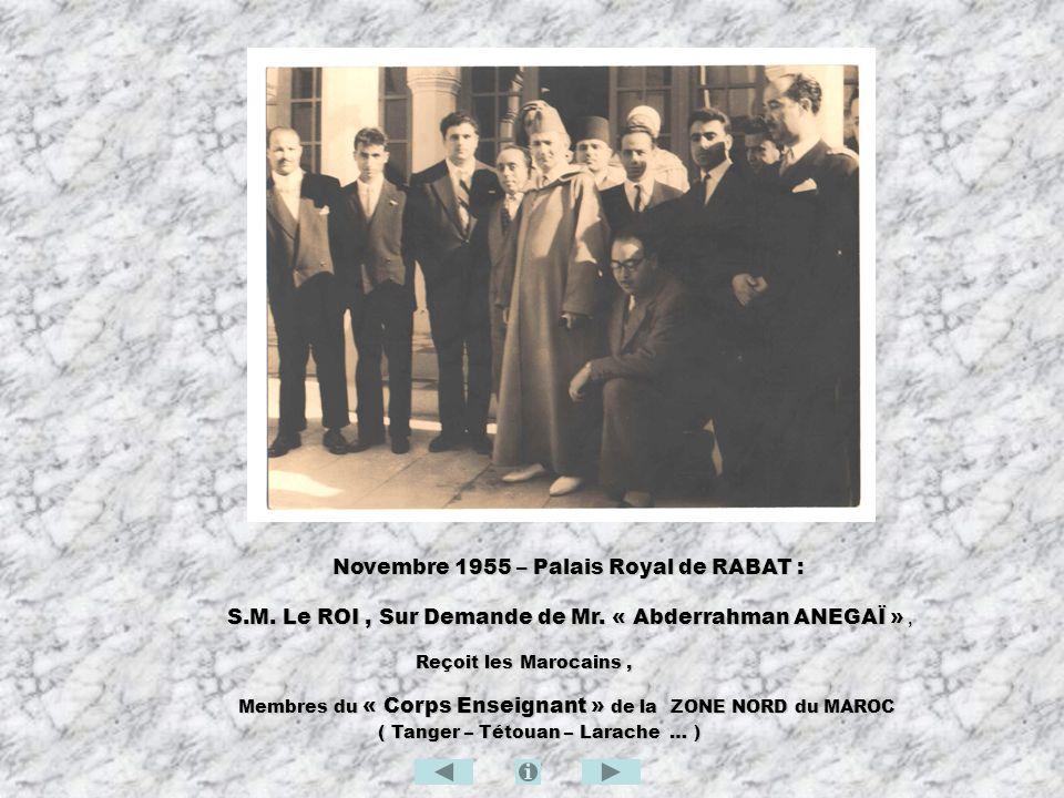 S.M. Le ROI , Sur Demande de Mr. « Abderrahman ANEGAÏ » ,