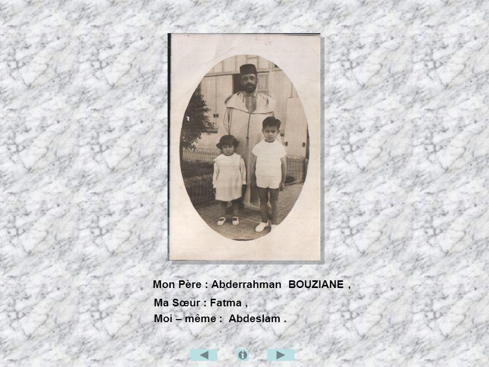 Mon Père : Abderrahman BOUZIANE ,