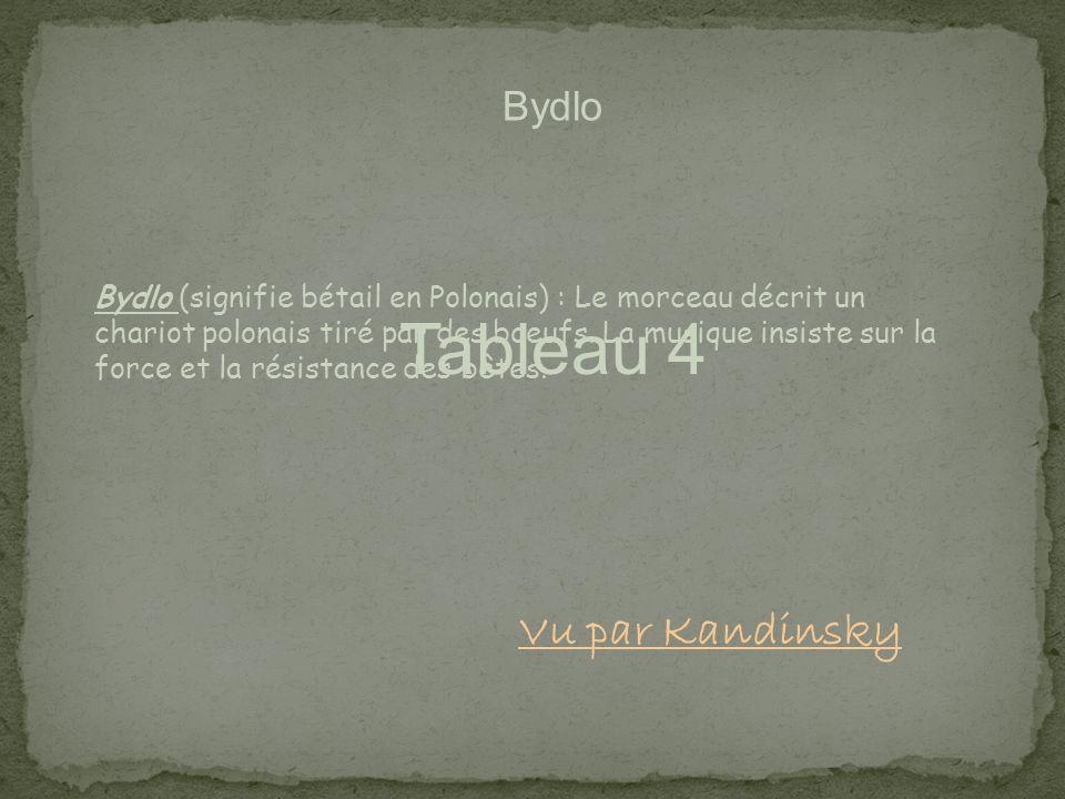 Tableau 4 Vu par Kandinsky Bydlo