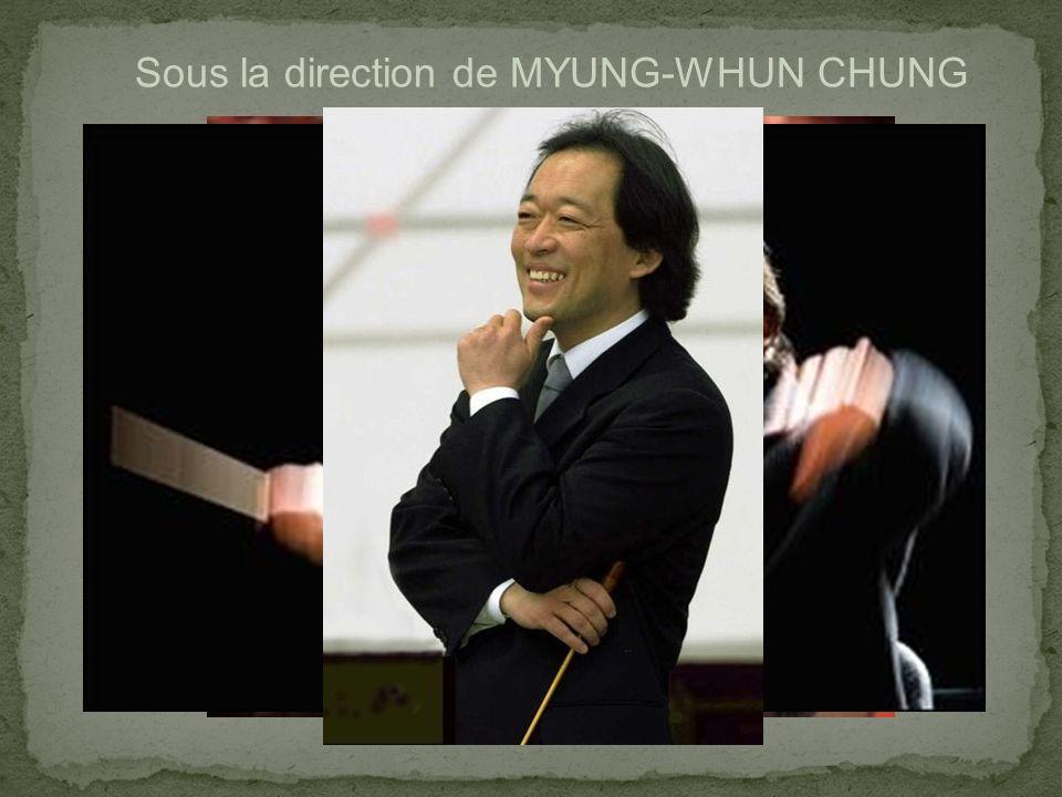 Sous la direction de MYUNG-WHUN CHUNG