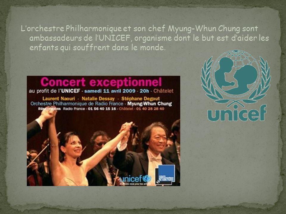 L'orchestre Philharmonique et son chef Myung-Whun Chung sont ambassadeurs de l'UNICEF, organisme dont le but est d'aider les enfants qui souffrent dans le monde.