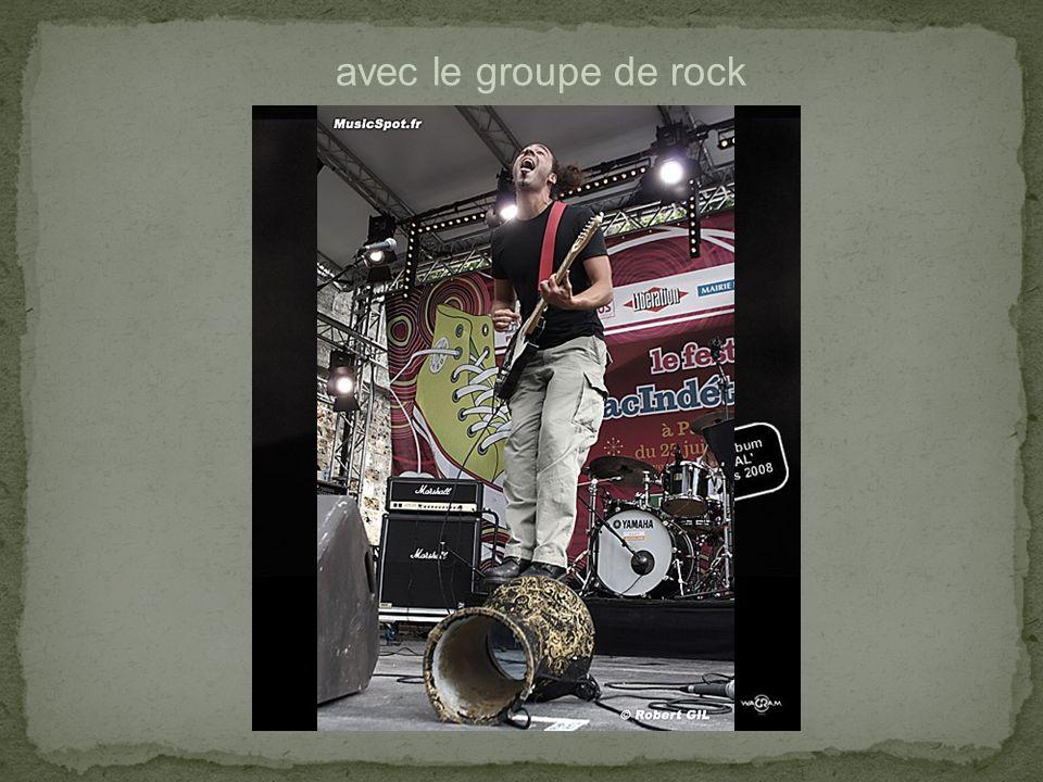 avec le groupe de rock