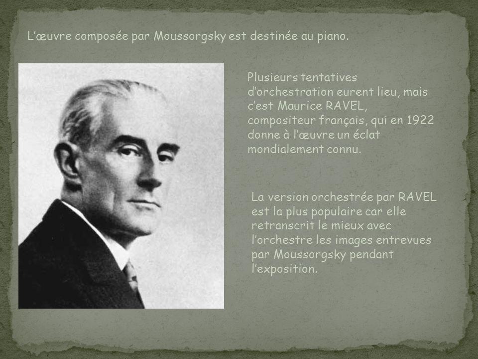 L'œuvre composée par Moussorgsky est destinée au piano.