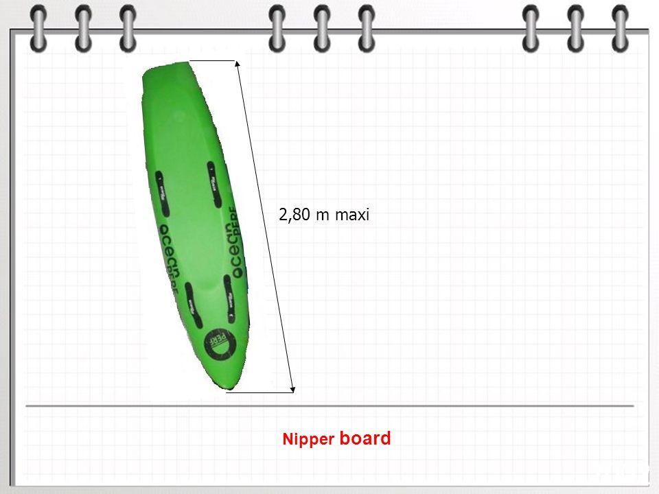 2002 2,80 m maxi Nipper board Planches de sauvetage :