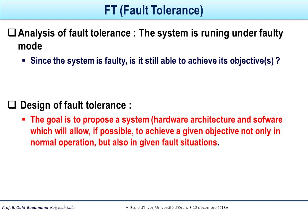 FT (Fault Tolerance) Analysis of fault tolerance : The system is runing under faulty mode.