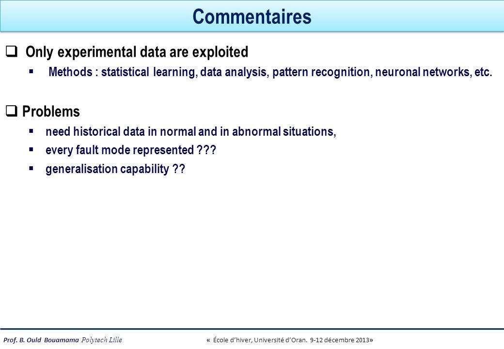 Commentaires Only experimental data are exploited Problems