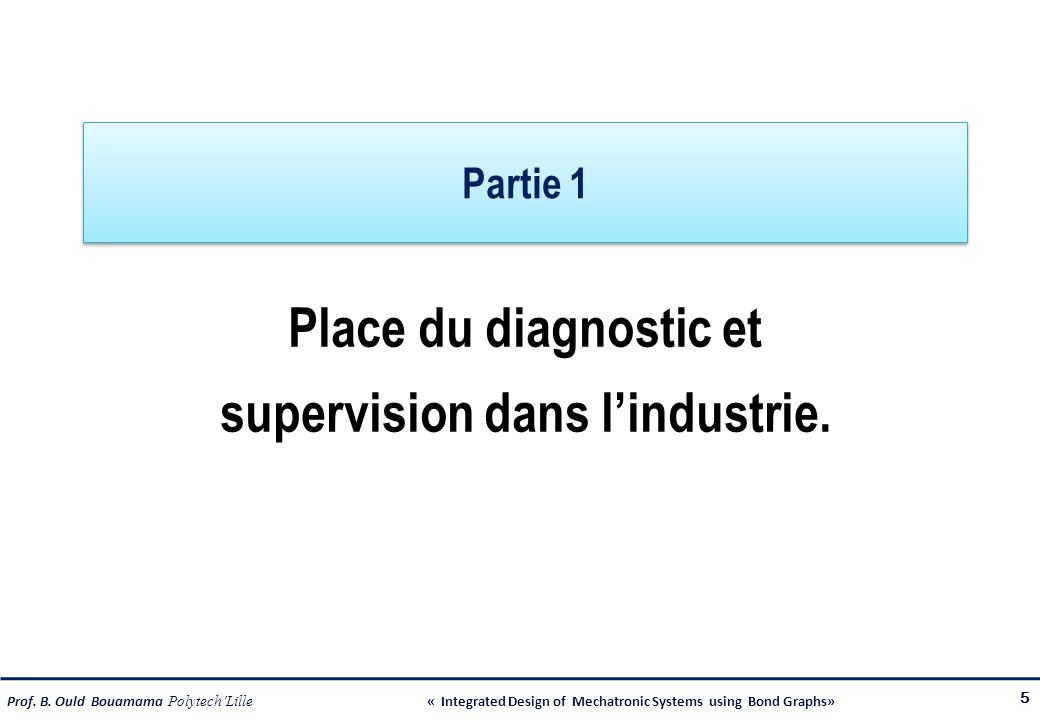 Place du diagnostic et supervision dans l'industrie.