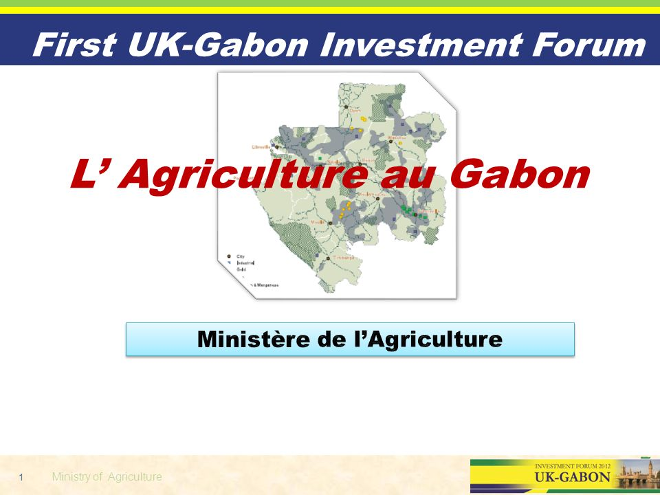First UK-Gabon Investment Forum L' Agriculture au Gabon