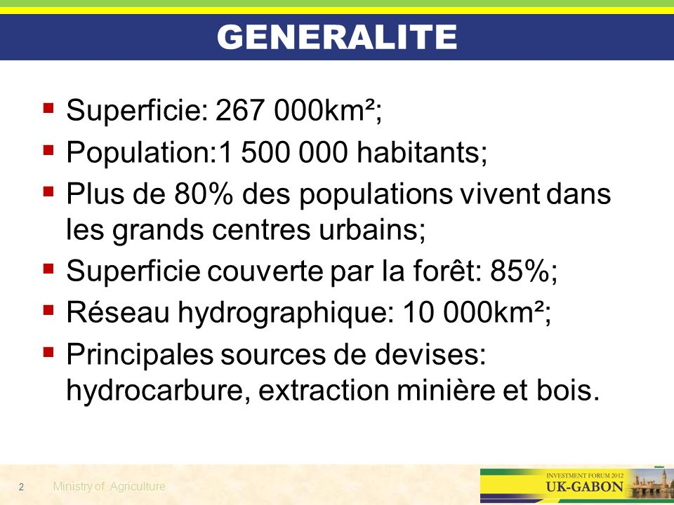 GENERALITE Superficie: 267 000km²; Population:1 500 000 habitants;