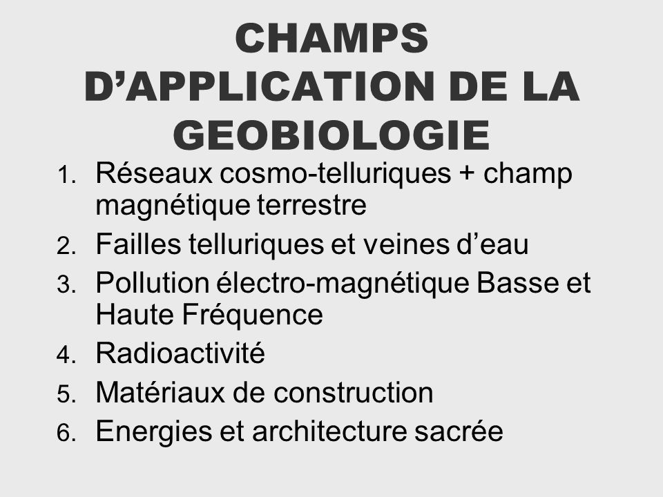 CHAMPS D'APPLICATION DE LA GEOBIOLOGIE